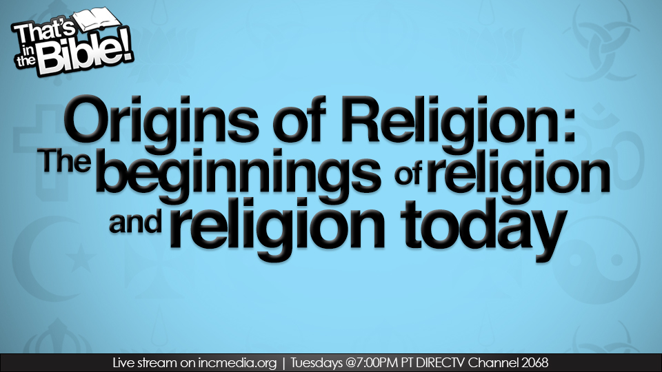 The Beginning of Religion and the Religions Today