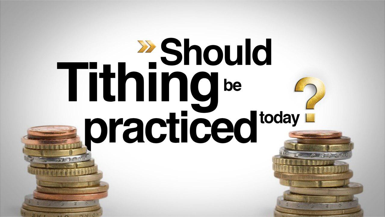 Should Tithing Be Practiced Today?