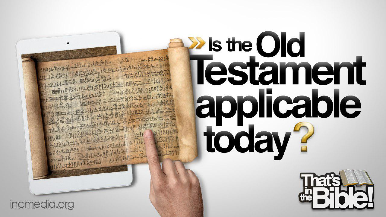 Is the Old Testament Applicable Today?