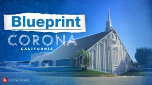 Exterior of the house of worship with overlay text Blueprint Corona California