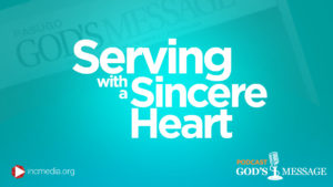 Serving With a Sincere Heart