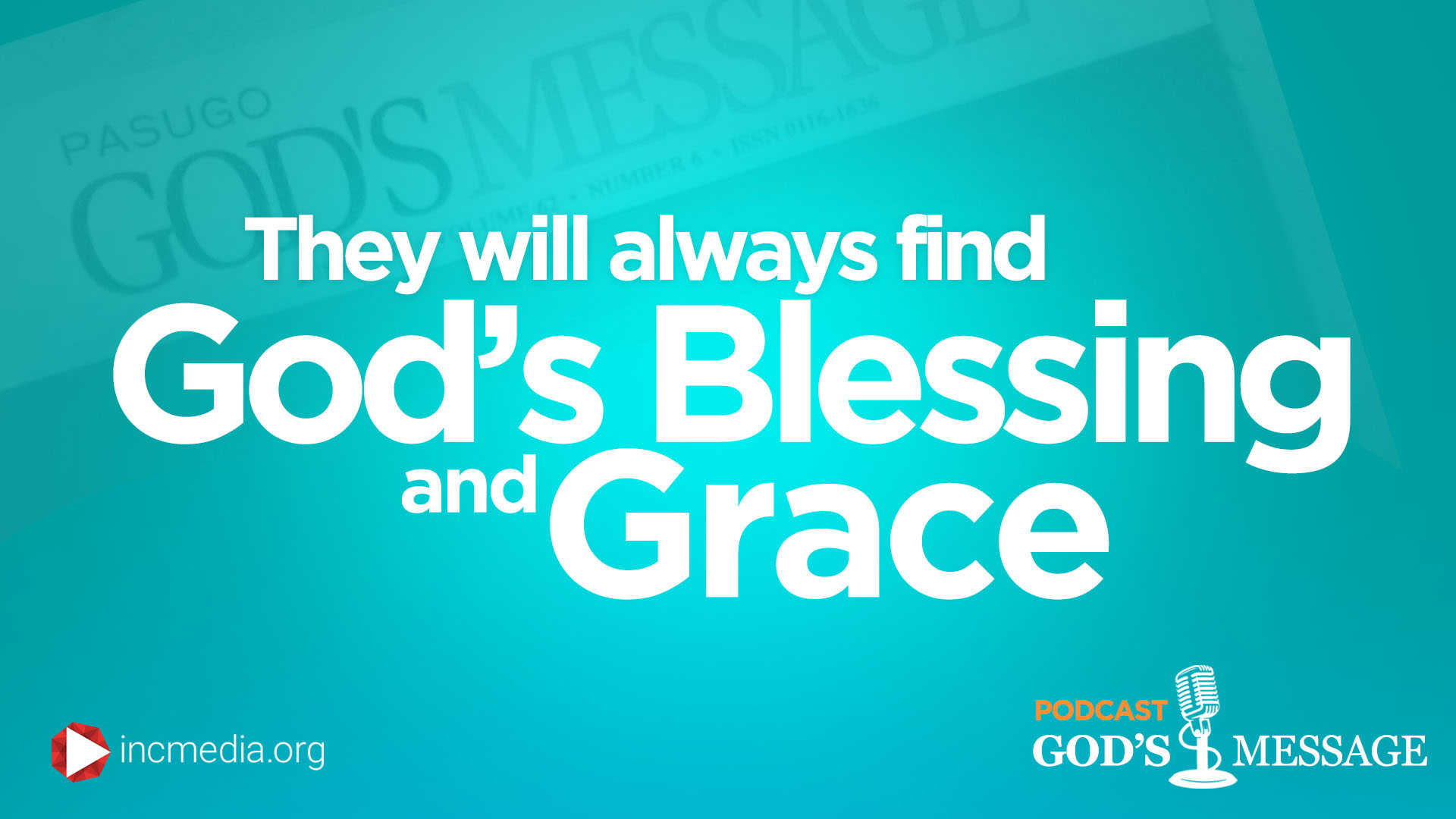 They Will Always Find God's Blessing and Grace