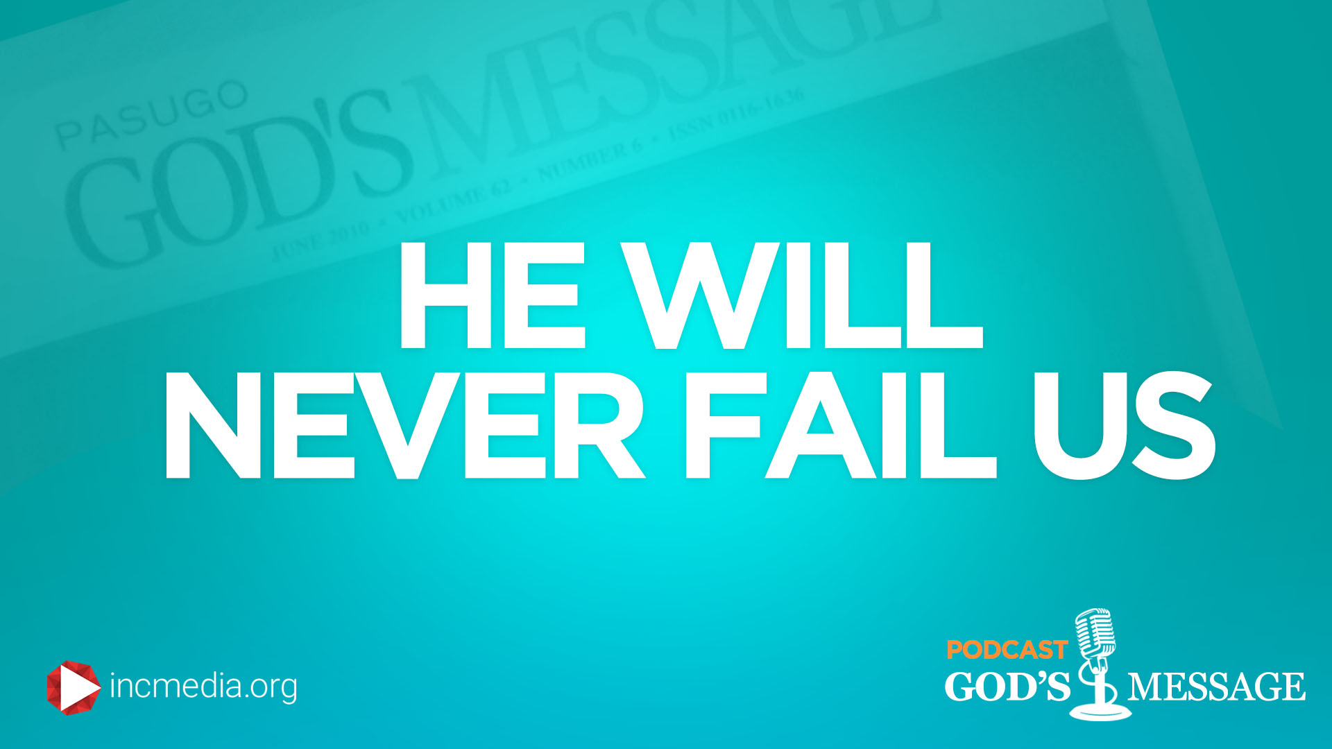 He Will Never Fail Us