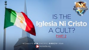 "Iglesia Ni Cristo flag blowing in the wind with chapel steeple in the background. Text overlay: ""Is the Iglesia Ni Cristo a cult? Part 2"""