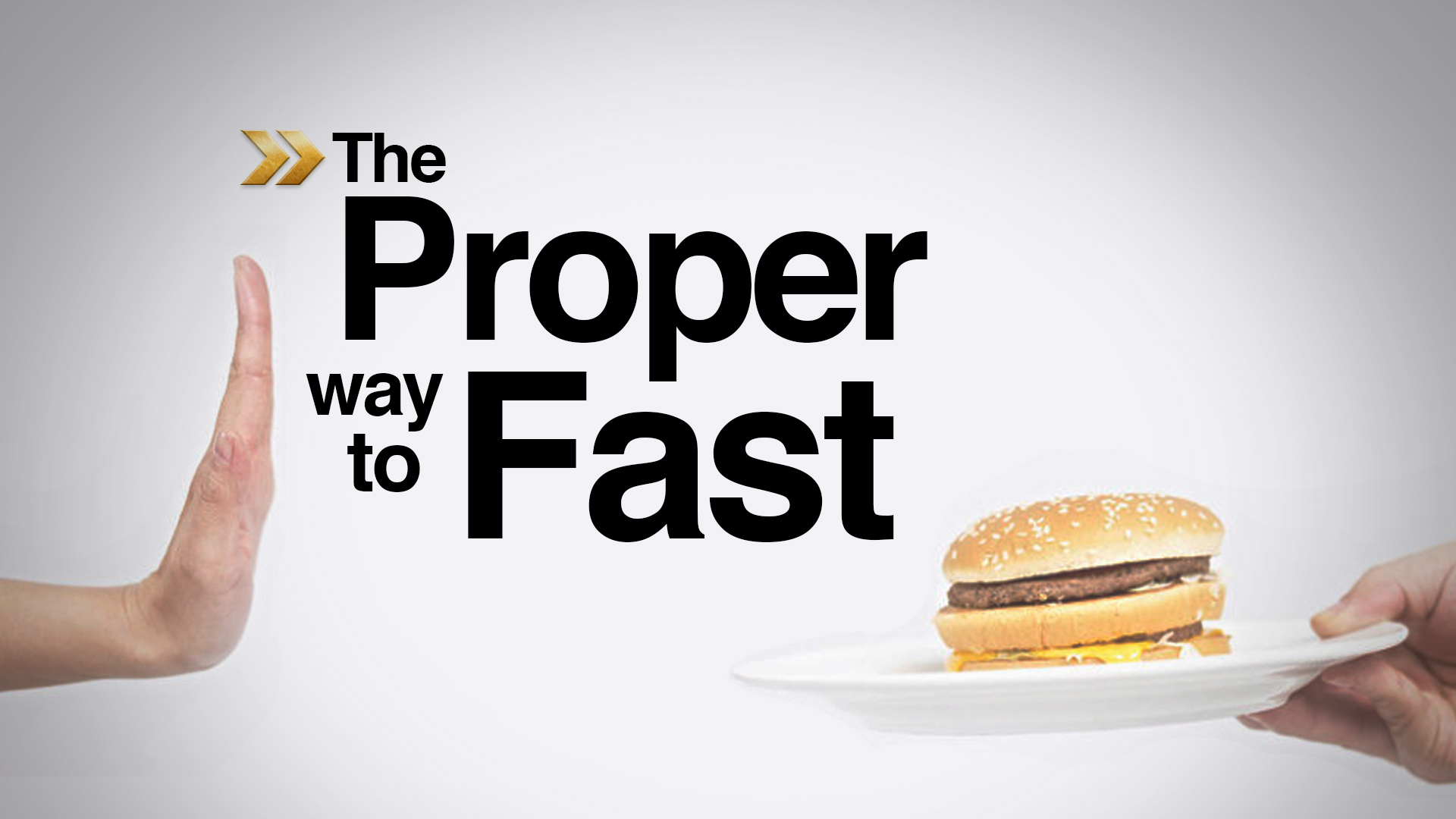 What Is the Proper Way to Fast?