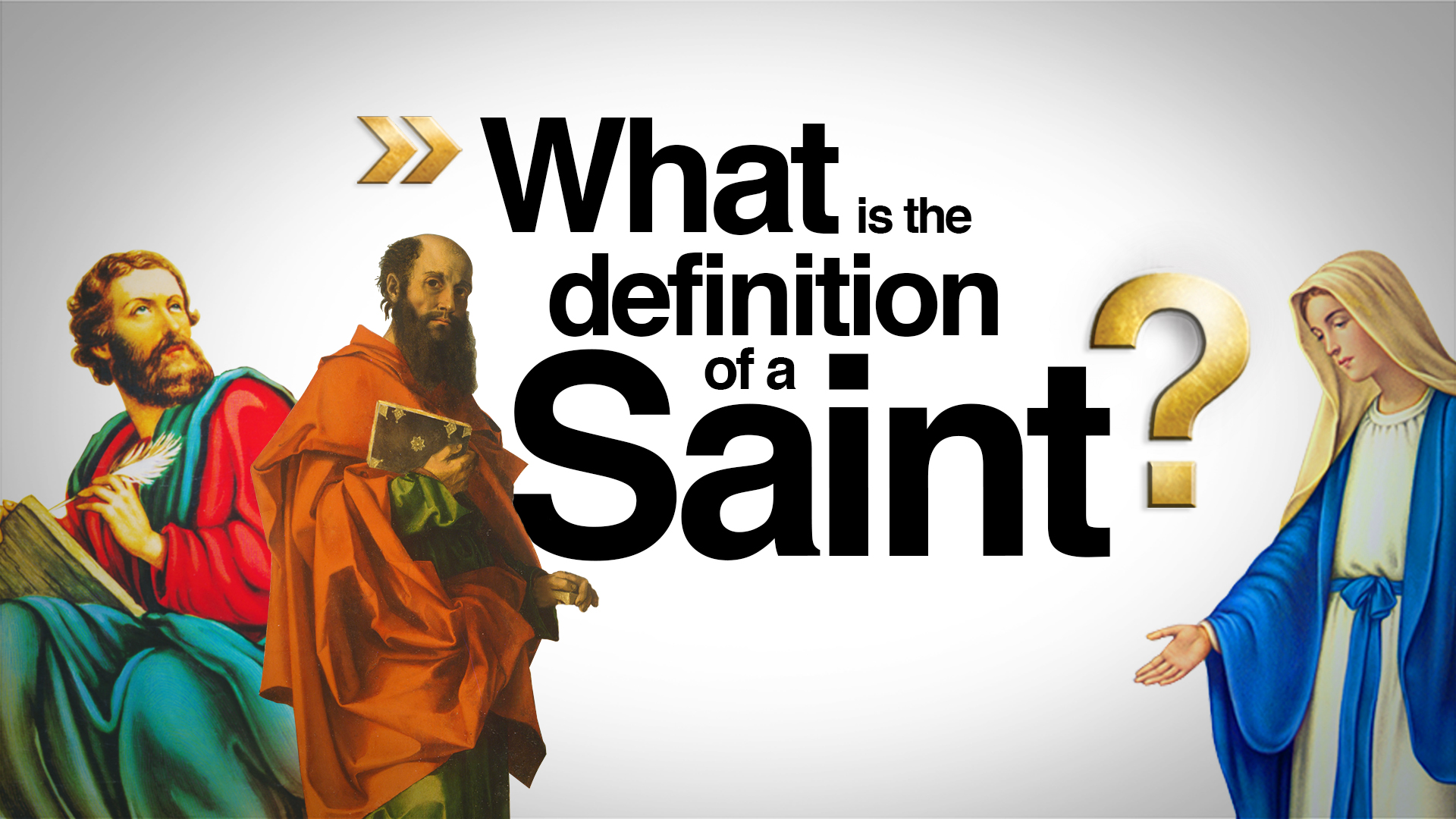 What Is the Definition of a Saint?